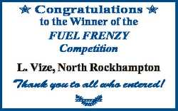 Congratulations  to the Winner of the FUEL FRENZY Competition L. Vize, North Rockhampton Thank you t...
