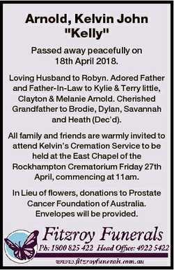 "Arnold, Kelvin John ""Kelly"" Passed away peacefully on 18th April 2018. Loving Husband to R..."
