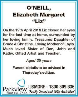 "O'NEILL, Elizabeth Margaret ""Liz"" On the 19th April 2018 Liz closed her eyes for the l..."