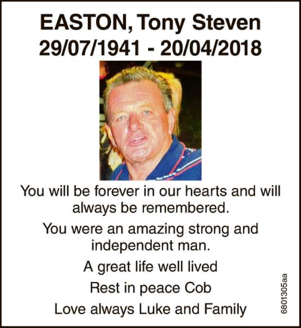 EASTON, Tony Steven 29/07/1941 - 20/04/2018 You will be forever in our hearts and will always be...