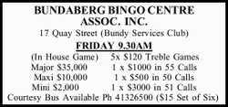 17 Quay Street (Bundy Services Club)   FRIDAY 9.30AM (In House Game)   5x $120 Treble Gam...