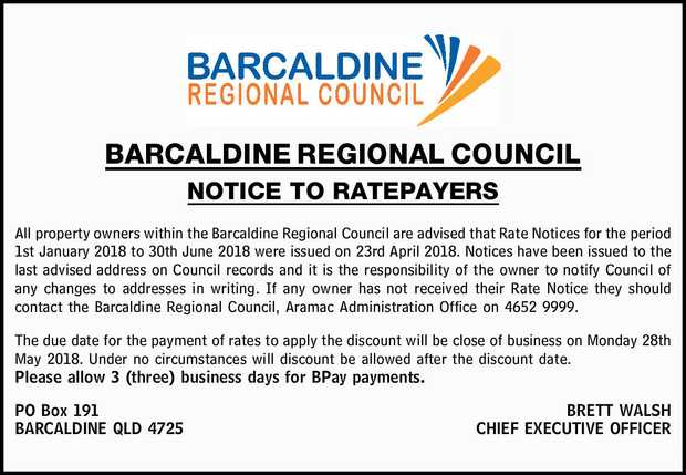 BARCALDINE REGIONAL COUNCIL NOTICE TO RATEPAYERS All property owners within the Barcaldine Region...