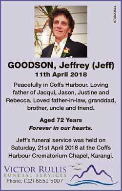 6796206aa GOODSON, Jeffrey (Jeff) 11th April 2018 Peacefully in Coffs Harbour. Loving father of Jacq...