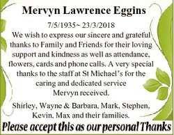 Mervyn Lawrence Eggins 7/5/1935 23/3/2018 We wish to express our sincere and grateful thanks to Fami...