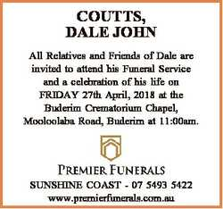 COUTTS, DALE JOHN All Relatives and Friends of Dale are invited to attend his Funeral Service and a...