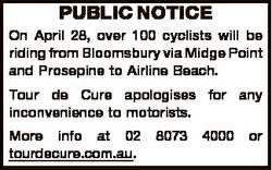 PUBLIC NOTICE On April 28, over 100 cyclists will be riding from Bloomsbury via Midge Point and Pros...