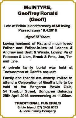 McINTYRE, Geoffrey Ronald (Geoff) Late of Bribie Island formerly of Mt Irving. Passed away 19.4.2018...