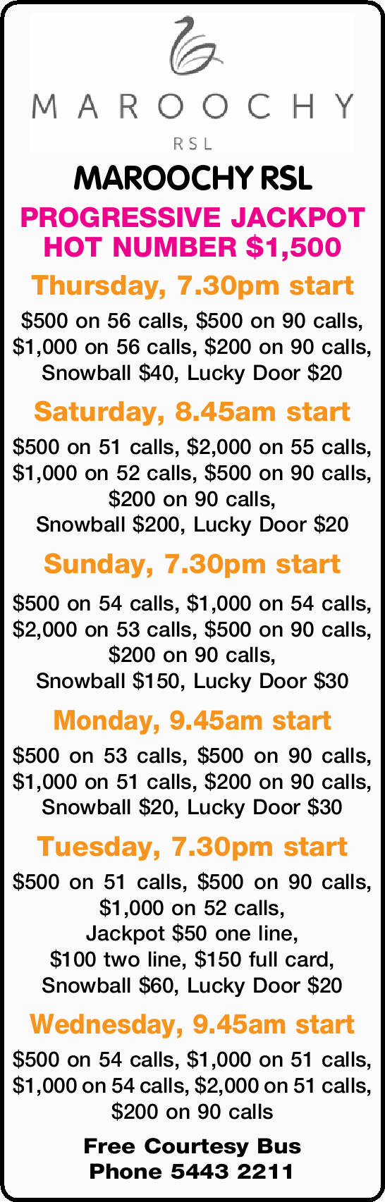 PROGRESSIVE JACKPOT HOT NUMBER $1,500   Thursday, 7.30pm start $500 on 56 calls, $500 on 90 c...