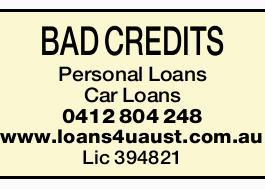 BAD CREDITS    Personal Loans  Car Loans   0412 804 248   www.loans4uaust.com...