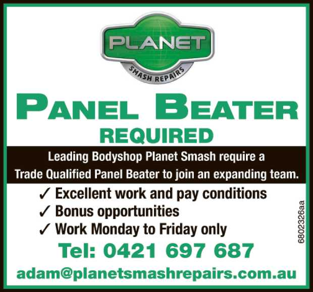 Leading Bodyshop Planet Smash require a Trade Qualified Panel Beater to join an expanding team.