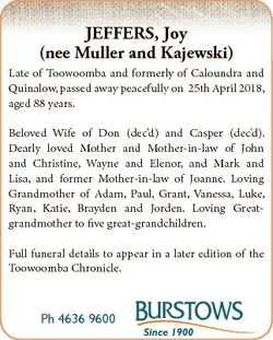 JEFFERS, Joy (nee Muller and Kajewski) Late of Toowoomba and formerly of Caloundra and Quinalow, pas...