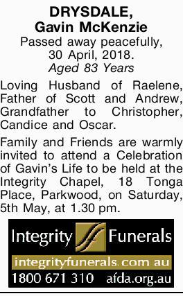 DRYSDALE,   Gavin McKenzie   Passed away peacefully, 30 April, 2018.   Aged 83 Years...