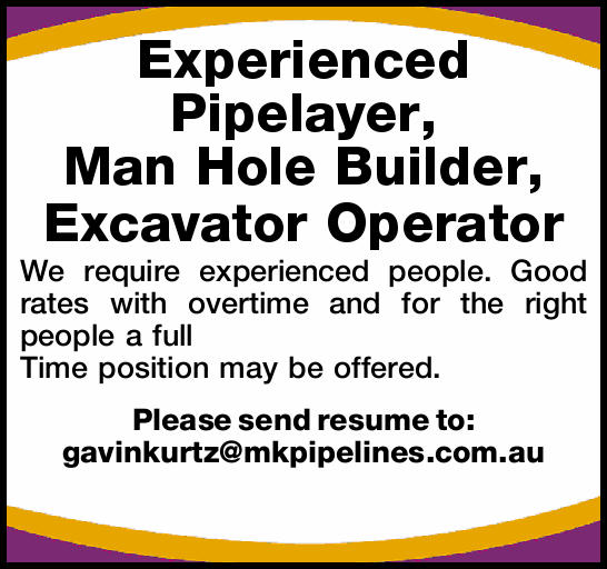 Experienced Pipelayer, Man Hole Builder, Excavator Operator
