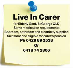 Live In Carer for Elderly Gent, St George QLD   Some medication requirements Bedroom, bathroo...