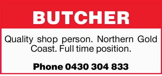 Quality shop person. Northern Gold Coast. Full time position.