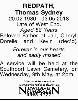 REDPATH,   Thomas Sydney   20.02.1930 - 03.05.2018   Late of West End.   Aged 88...