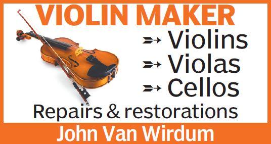 Violins, Violas &Cellos   Repairs & Restorations   John Van Wirdum