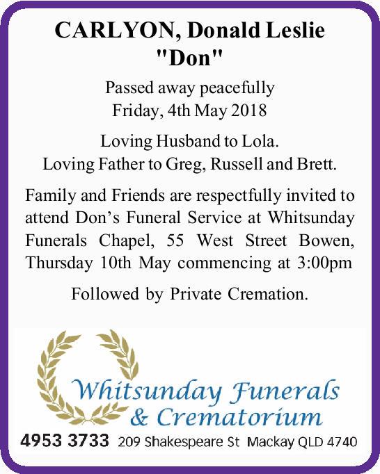 "CARLYON, Donald Leslie ""Don"" Passed away peacefully Friday, 4th May 2018 Loving Husband..."