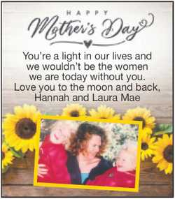 You're a light in our lives and we wouldn't be the women we are today without you...