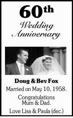60th Wedding Anniversary   Doug & Bev Fox   Married on May 10, 1958.   Congratula...