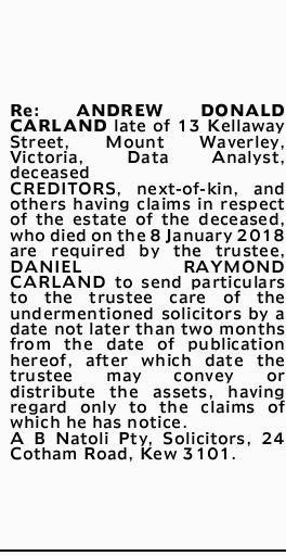 Re: ANDREW DONALD CARLAND late of 13 Kellaway Street, Mount Waverley, Victoria, Data Analyst, dec...