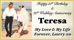 Happy 50th Birthday & 20th Wedding Anniversary    Teresa    My Love & My Life For...