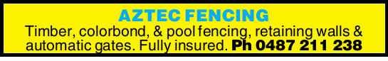 Timber, colorbond, & pool fencing, retaining walls & automatic gates.   Fully insured...