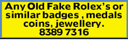 Any Old Fake Rolex's or similar badges , medals coins, jewellery.