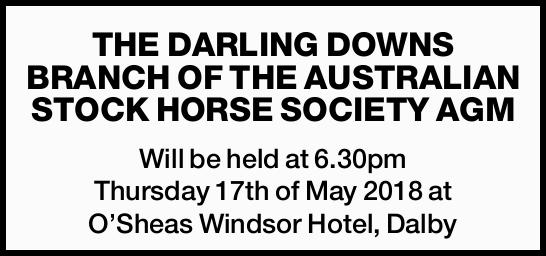 THE DARLING DOWNS BRANCH OF THE AUSTRALIAN STOCK HORSE SOCIETY AGM Will be held at 6.30pm Thursda...