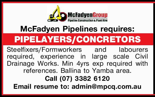 McFadyen Pipelines requires: PIPELAYERS/CONCRETORS   Steelfixers/Formworkers and labourers re...