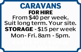 CARAVANS FOR HIRE From $40 per week. Suit long term. Your site. STORAGE - $15 per week Mon- Fri....