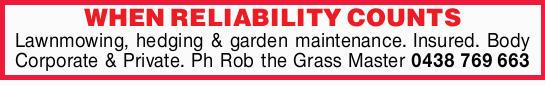 - Lawnmowing, hedging & garden maintenance   - Insured   - Body Corporate & Priva...