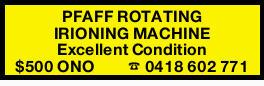 PFAFF ROTATING IRIONING MACHINE   Excellent Condition   $500 ONO   0418 602 771   ...