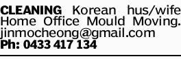 CLEANING Korean hus/wife Home Office Mould Moving. jinmocheong@gmail.com
