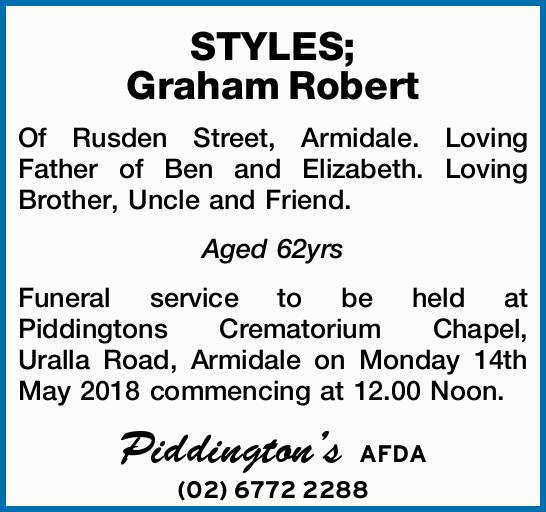 STYLES; Graham Robert Of Rusden Street, Armidale. Loving Father of Ben and Elizabeth. Loving Brot...