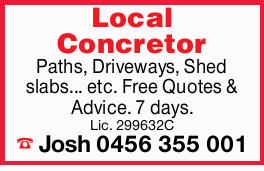 Local ConcretorPaths, Driveways, Shed slabs... etc. Free Quotes & Advice. 7 days. Lic. 299632...