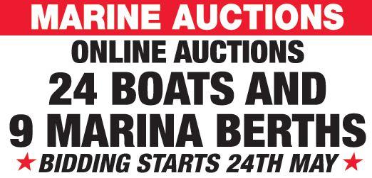 ONLINE AUCTIONS   24 BOATS AND 9 MARINA BERTHS   * * *BIDDING STARTS 24TH MAY...