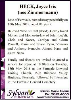 HECK, Joyce Iris (nee Zimmermann) Late of Fernvale, passed away peacefully on 10th May 2018, aged 82...