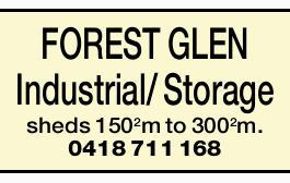 FOREST GLEN Industrial/ Storage sheds 150 m2 to 300 m2.   0418 711 168