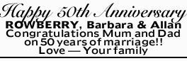 Happy 50th Anniversary    ROWBERRY, Barbara & Allan   Congratulations Mum and Dad on...