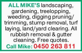ALL MIKE'S landscaping, gardening, treelopping, weeding, digging pruning/ trimming, stump rem...