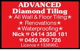 ADVANCED Diamond Tiling All Wall & Floor Tiling Renovations Waterproofing Nick Licence # 1338...