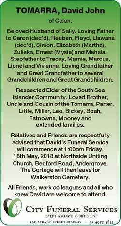 TOMARRA, David John of Calen. Beloved Husband of Sally. Loving Father to Caron (dec'd), Reuben,...