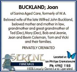 BUCKLAND; Joan of Sarina Aged Care, formerly of W.A. Beloved wife of the late Wilfred John Buckland,...