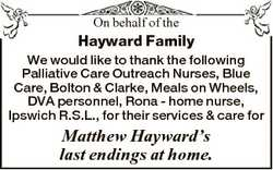 On behalf of the Hayward Family We would like to thank the following Palliative Care Outreach Nurses...