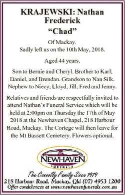 "KRAJEWSKI: Nathan Frederick ""Chad"" Of Mackay. Sadly left us on the 10th May, 2018. Aged 44..."