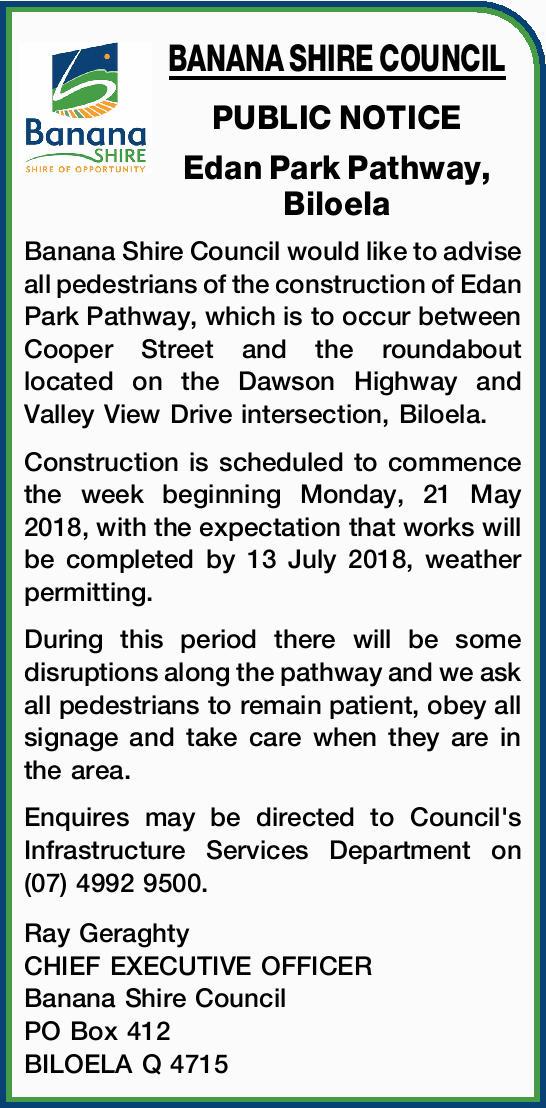 BANANA SHIRE COUNCIL PUBLIC NOTICE Edan Park Pathway, Biloela Banana Shire Council would like to...
