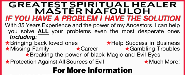 GREATEST SPIRITUAL HEALER MASTER NAFOULOHIF YOU HAVE A PROBLEM I HAVE THE SOLUTION With 35 Years...