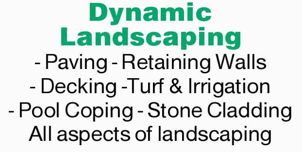 Dynamic Landscaping   - Paving   - Retaining Walls   - Decking   -Turf & Irri...