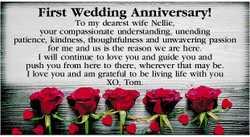 First Wedding Anniversary!   To my dearest wife Nellie,   your compassionate understandin...